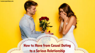 How to Move from Casual Dating to a Serious Relationship