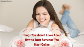 Things You Should Know About How to Trust Someone You Meet Online