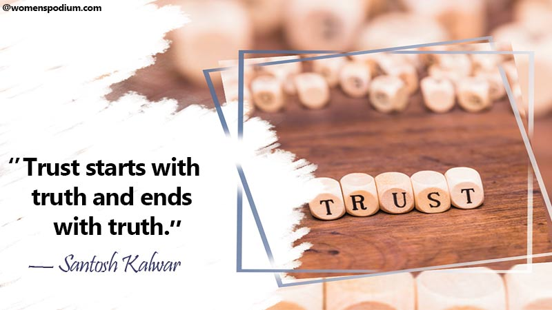 Trust starts with truth - trust quotes