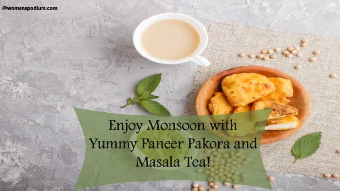 Paneer pakora and Masala Tea