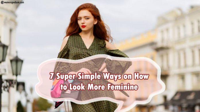 How to Look More Feminine