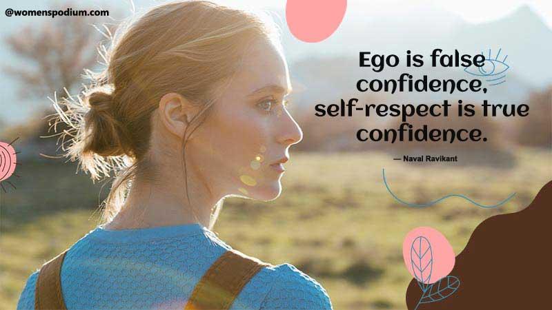Self respect is true confidence
