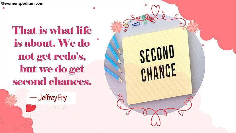 we do get second chances