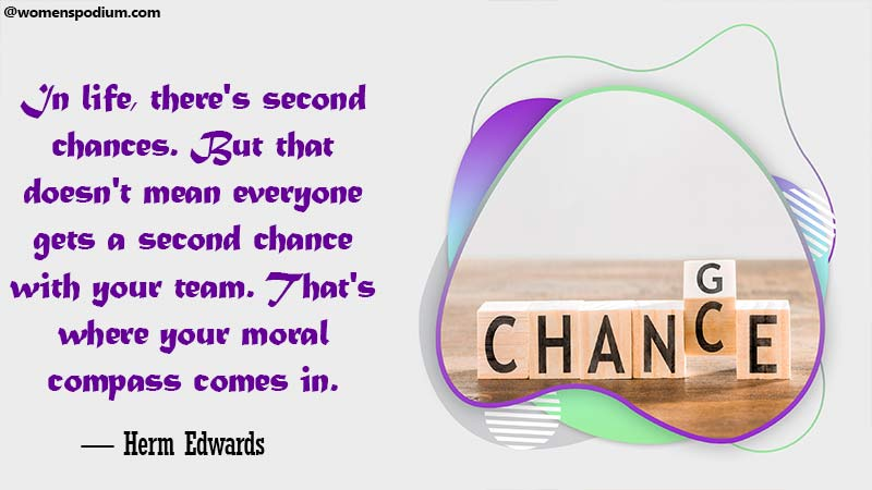 Not everyone gets a second chance