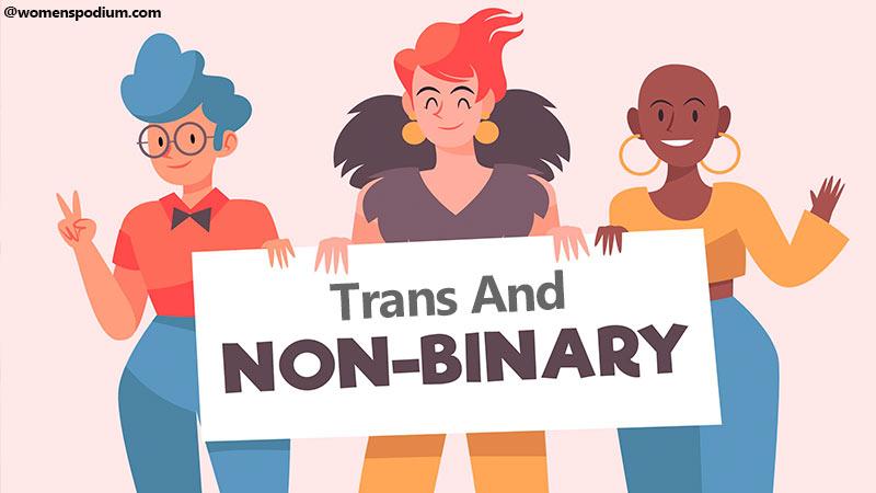 Non Binary And Trans