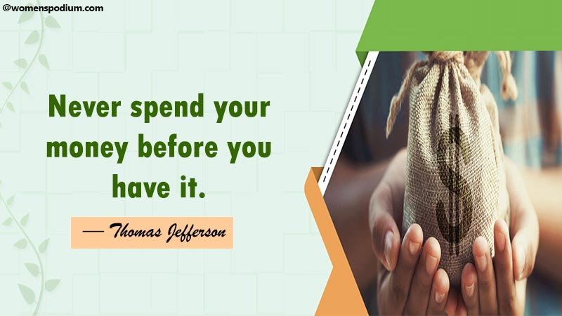 Never spend before you have it