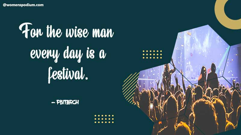 Every day is a festival