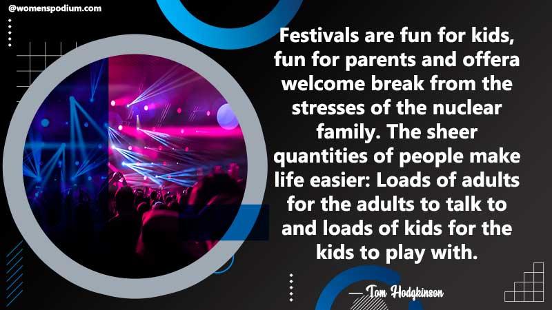 Festivals are fun
