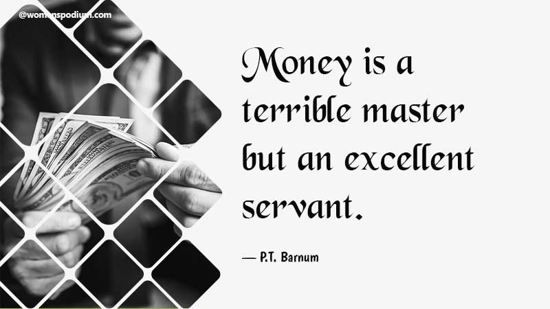 Money is a terrible master